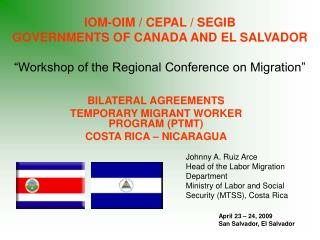 BILATERAL AGREEMENTS TEMPORARY MIGRANT WORKER PROGRAM (PTMT) COSTA RICA – NICARAGUA