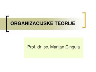 ORGANIZACIJSKE TEORIJE