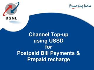 Channel Top-up using USSD  for Postpaid Bill Payments & Prepaid recharge