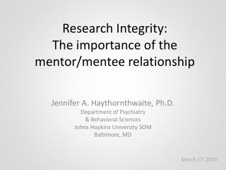 Research Integrity:  The importance of the  mentor/mentee relationship