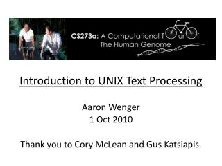 Introduction to UNIX Text Processing Aaron Wenger 1 Oct 2010
