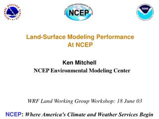 Land-Surface Modeling Performance At NCEP