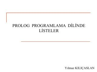 PROLOG  PROGRAMLAMA  DİLİNDE LİSTELER