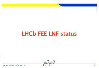 LHCb FEE LNF status