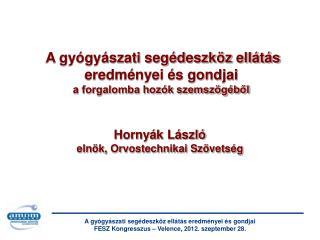 Hornyák László elnök, Orvostechnikai Szövetség