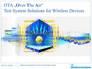 OTA � O ver  T he  A ir� Test System Solutions for Wireless Devices