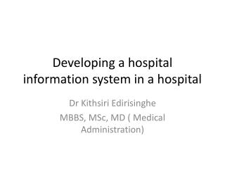 Developing a hospital information system in a hospital