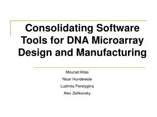 Consolidating Software Tools for DNA Microarray Design and Manufacturing