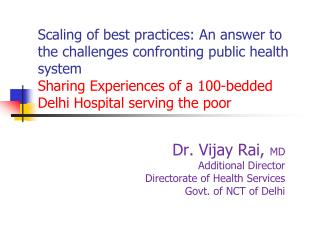 Dr. Vijay Rai,  MD Additional Director Directorate of Health Services Govt. of NCT of Delhi
