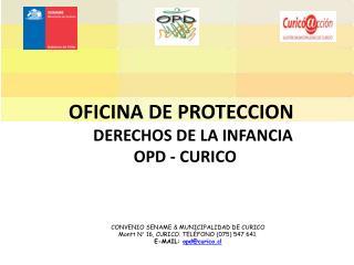 OFICINA DE PROTECCION         DERECHOS DE LA INFANCIA OPD - CURICO