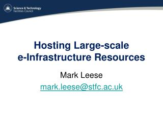 Hosting Large-scale e-Infrastructure Resources