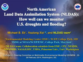 Michael B. Ek 1 ,  Youlong  Xia 1, 2 , and  NLDAS team*