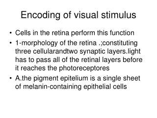 Encoding of visual stimulus