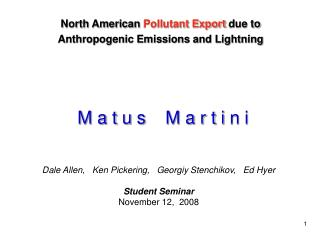 North American  Pollutant Export  due to Anthropogenic Emissions and Lightning
