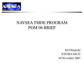 NAVSEA TMDE PROGRAM POM 06 BRIEF