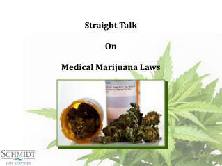 Straight Talk On Medical Marijuana Laws