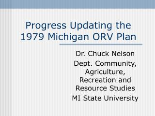 Progress Updating the 1979 Michigan ORV Plan