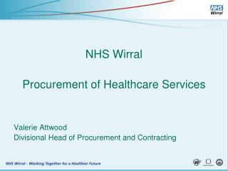 NHS Wirral Procurement of Healthcare Services Valerie Attwood