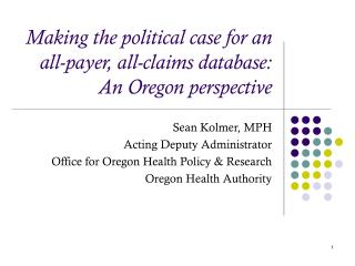 Making the political case for an all-payer, all-claims database: An Oregon perspective