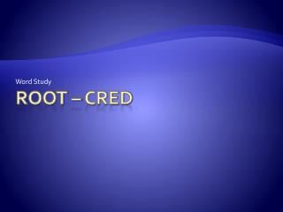 Root – cred