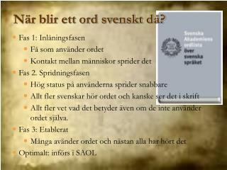 N�r blir ett ord svenskt d�?