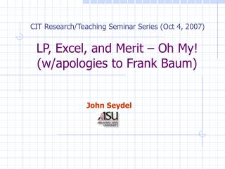 LP, Excel, and Merit – Oh My! (w/apologies to Frank Baum)