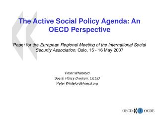 Peter Whiteford Social Policy Division, OECD Peter.Whiteford@oecd