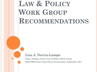 Law & Policy  Work Group Recommendations