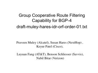 Group Cooperative Route Filtering Capability for BGP-4  draft-muley-hares-idr-orf-order-01.txt