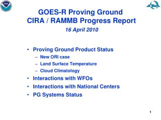 GOES-R Proving Ground   CIRA / RAMMB Progress Report 16 April 2010