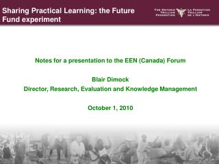 Notes for a presentation to the EEN (Canada) Forum Blair Dimock