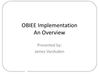 OBIEE Implementation An Overview