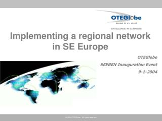 Implementing a regional network in SE Europe