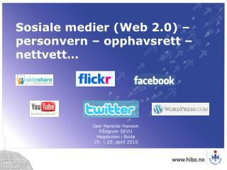 Sosiale medier (Web 2.0) – personvern – opphavsrett – nettvett…