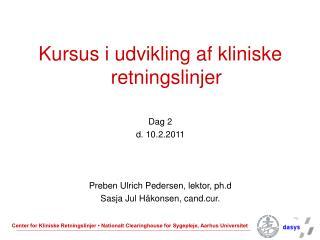 Kursus i udvikling af kliniske retningslinjer Dag 2 d. 10.2.2011