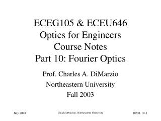 ECEG105 & ECEU646   Optics for Engineers Course Notes Part 10: Fourier Optics