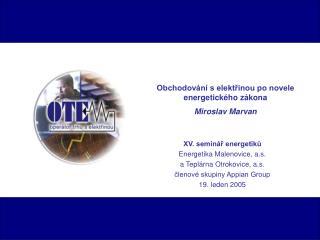 Obchodování s elektřinou po novele energetického zákona Miroslav Marvan