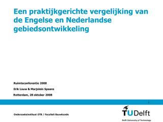 Een praktijkgerichte vergelijking van de Engelse en Nederlandse gebiedsontwikkeling