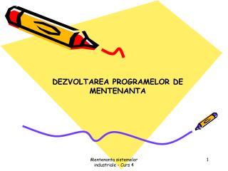 DEZVOLTAREA PROGRAMELOR DE MENTENANTA
