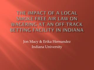 The impact of a local  smoke-free air law on wagering at an off-track betting facility in Indiana