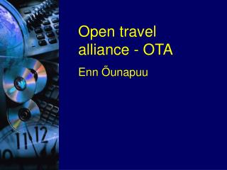 Open travel alliance - OTA Enn Õunapuu