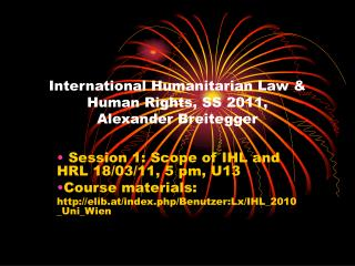 International Humanitarian Law & Human Rights, SS 2011, Alexander Breitegger
