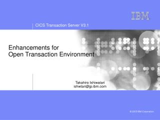 Enhancements for  Open Transaction Environment