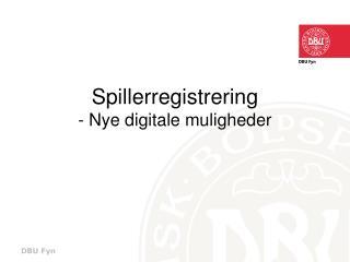 Spillerregistrering - Nye digitale muligheder