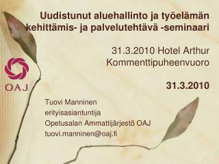Tuovi Manninen erityisasiantuntija Opetusalan Ammattijärjestö OAJ tuovi.manninen@oaj.fi