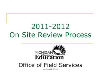 2011-2012 On Site Review Process