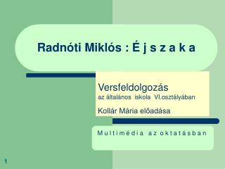 Radn óti Miklós : É j s z a k a