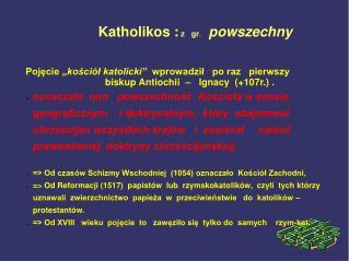 Katholikos :  z   gr . powszechny