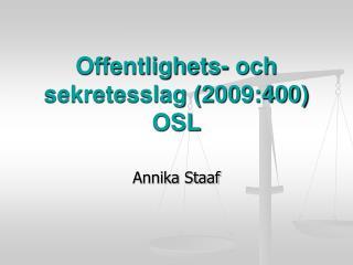 Offentlighets- och sekretesslag (2009:400) OSL