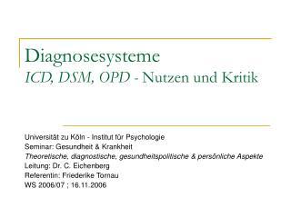 Diagnosesysteme ICD, DSM, OPD -  Nutzen und Kritik